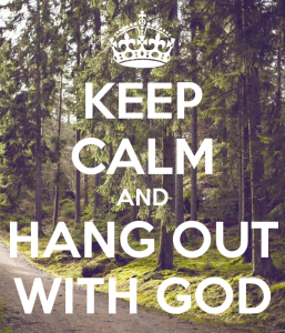 keep-calm-and-hang-out-with-god